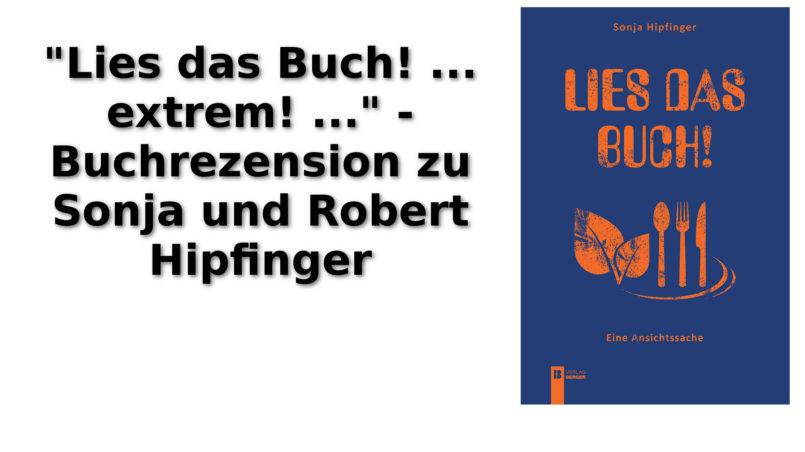 """""""Lies das Buch! ... extrem! ..."""" - Buchrezension zu Sonja und Robert Hipfinger"""