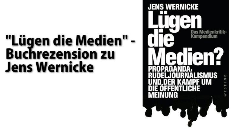 Jens Wernicke - Lügen die Medien
